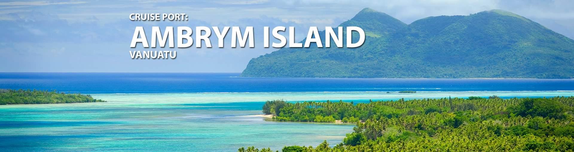Ambrym Island, Vanuatu Cruise Port