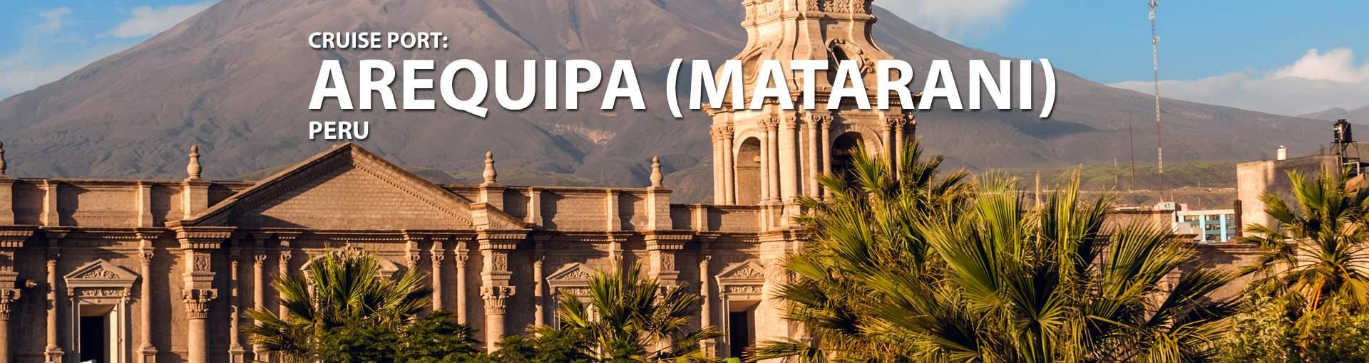 Cruises to Arequipa (Matarani), Peru