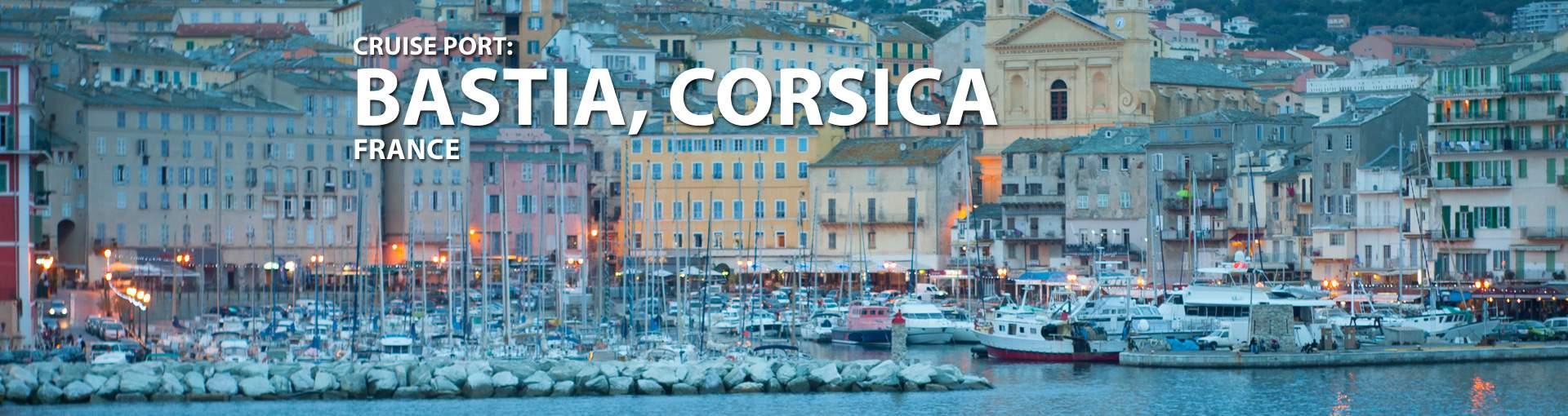 Cruises to Bastia, Corsica, France