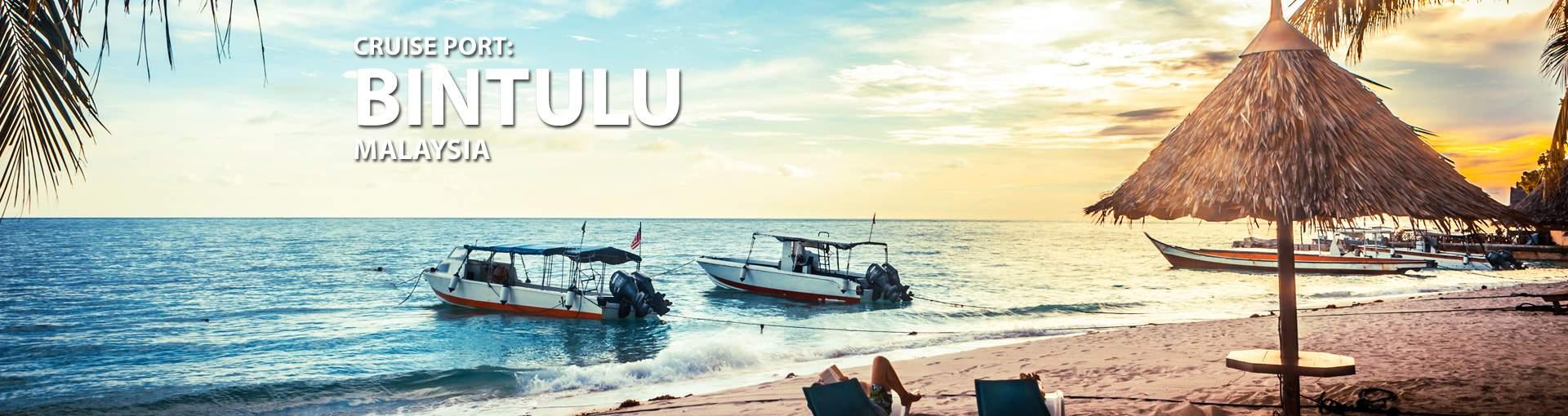 Cruises to Bintulu, Malaysia