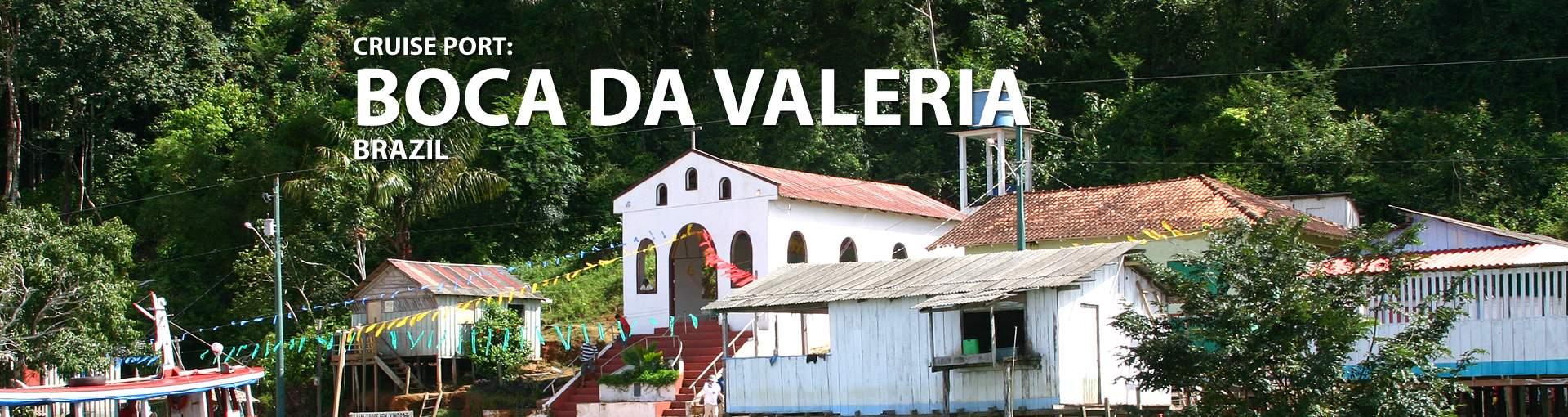Cruises to Boca Da Valeria, Brazil