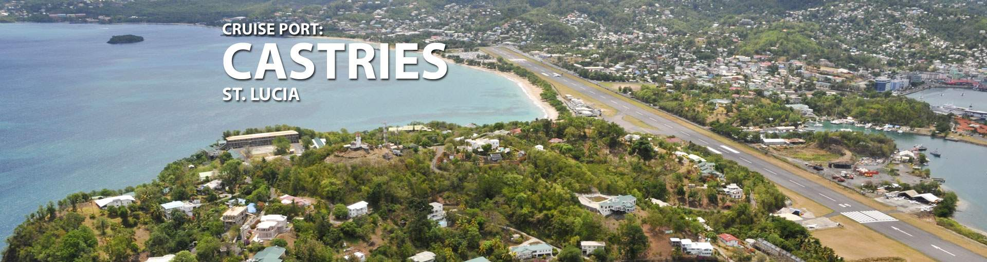 Cruises to Castries, St. Lucia Cruise Port