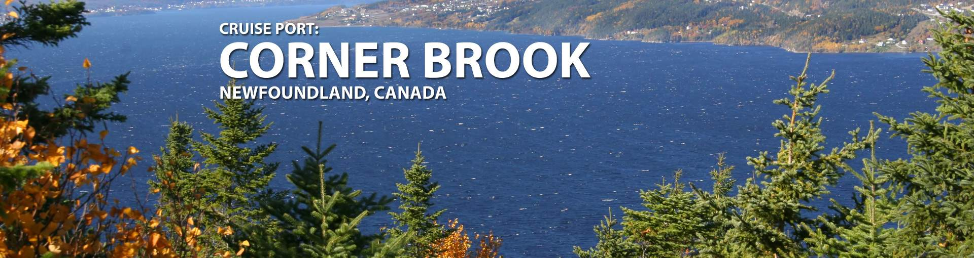 Cruises to Corner Brook, Newfoundland