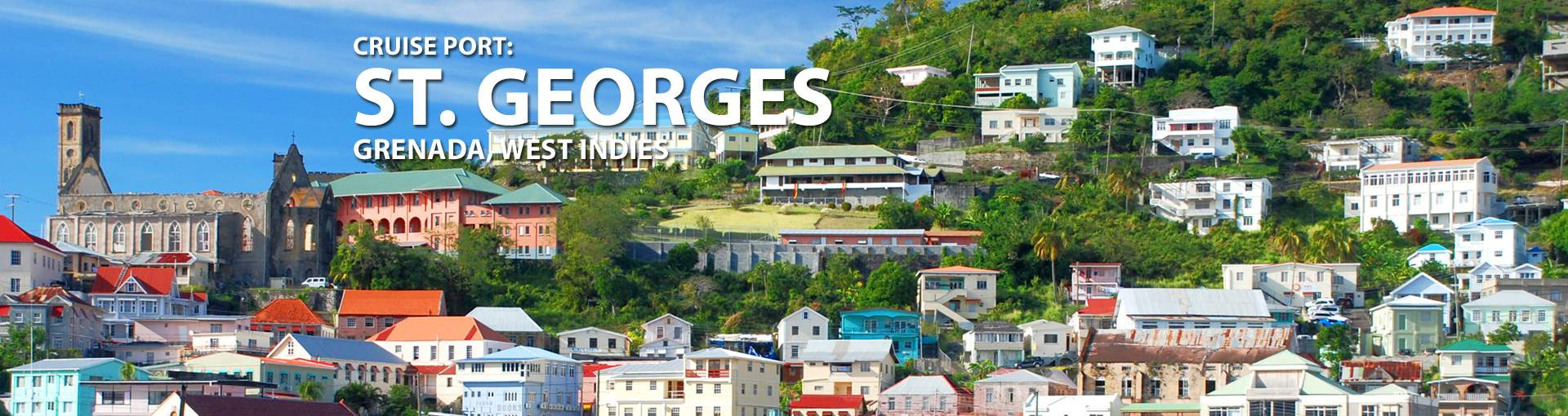 Cruises to St. Georges, Grenada, West Indies