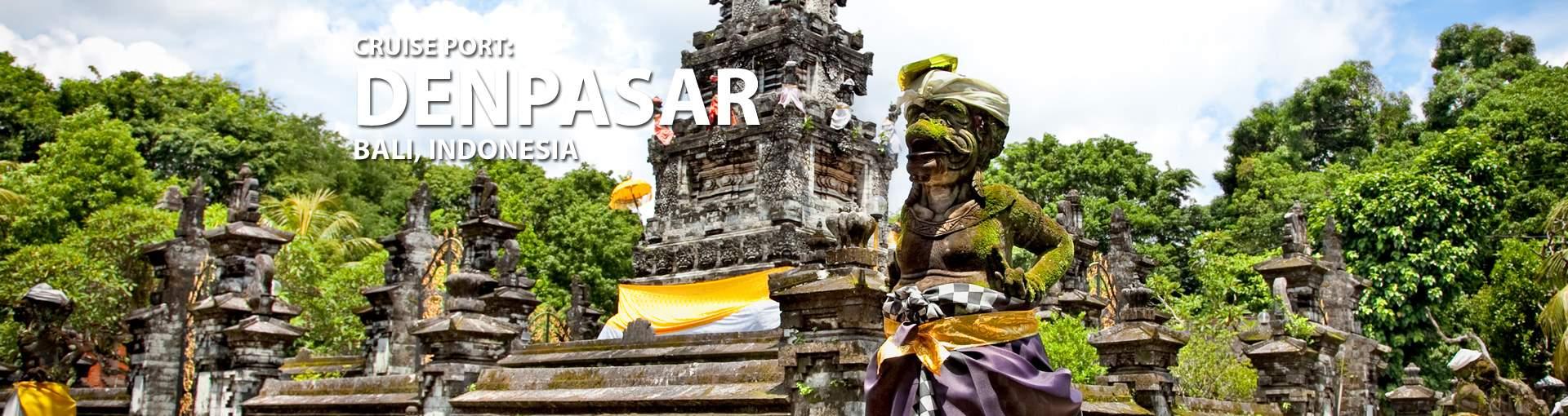 Cruises to Denpasar, Bali, Indonesia