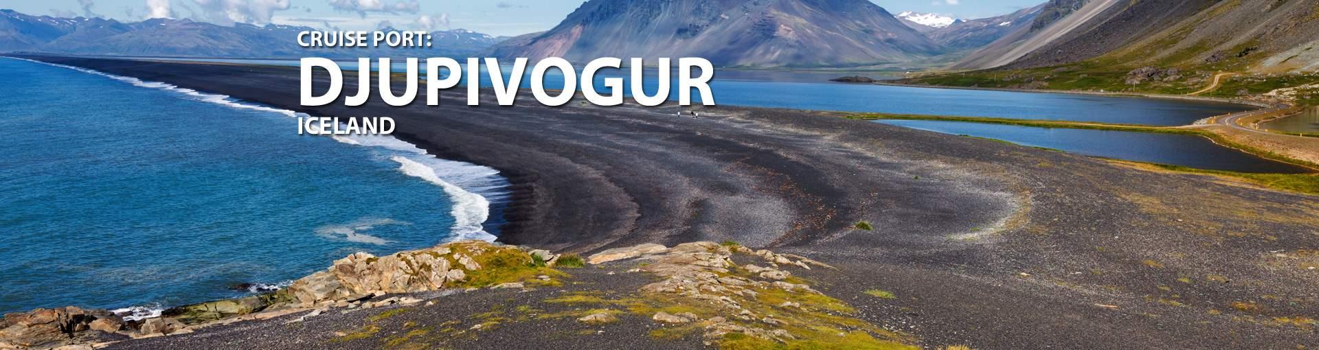 Cruises to Djupivogur, Iceland