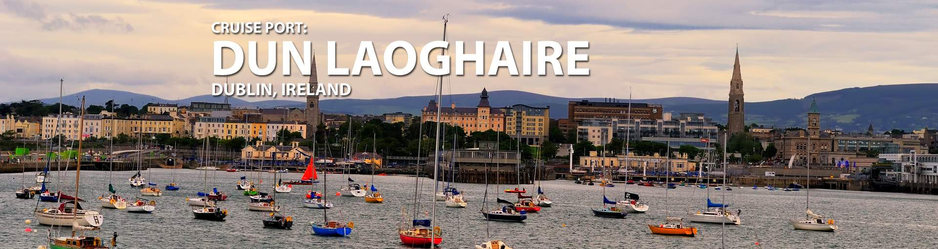 Cruises to Dun Laoghaire, Dublin, Ireland
