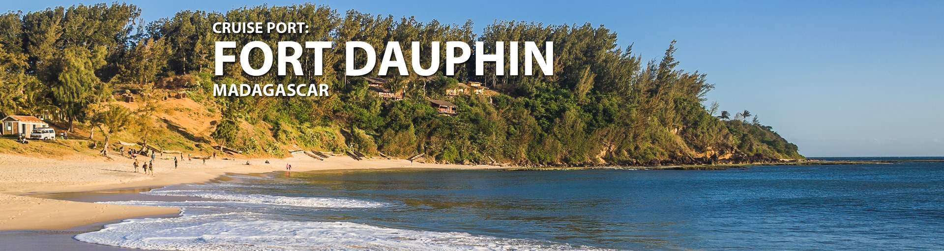Cruises to Fort Dauphin, Madagascar