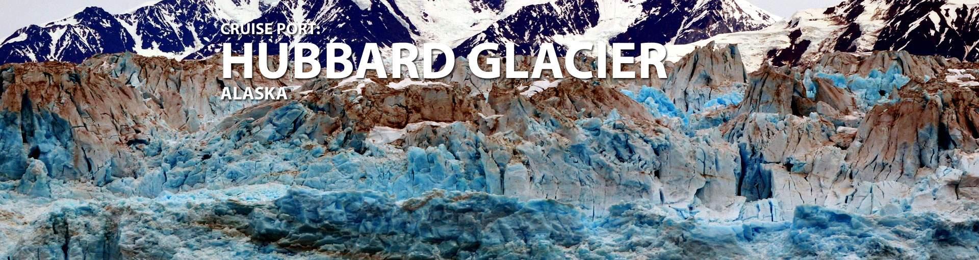 Cruises to Hubbard Glacier, Alaska