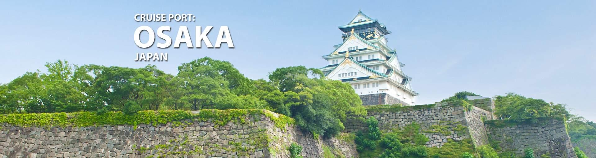 Cruises from Osaka, Japan