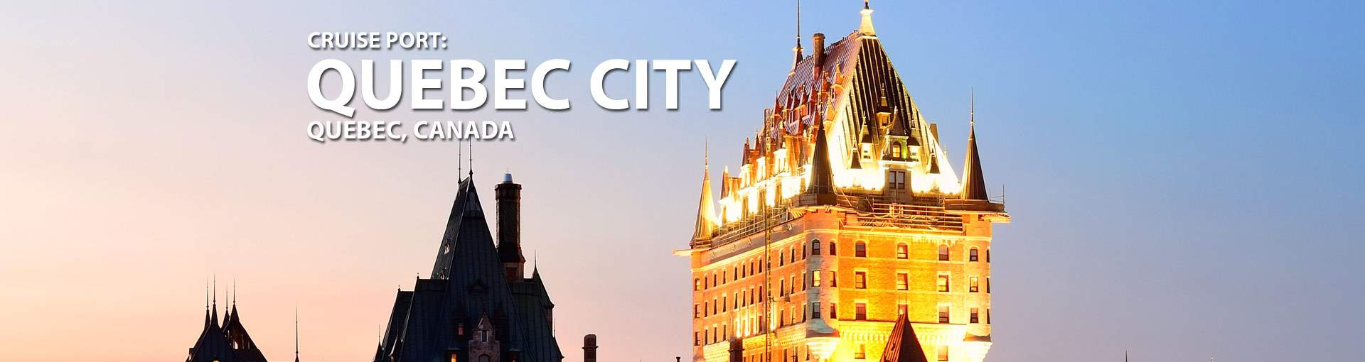 Cruises from Quebec City, Quebec