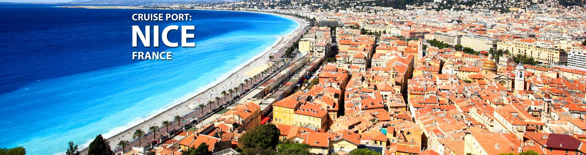 Nice France Cruise Port 2017 And 2018 Cruises From Nice
