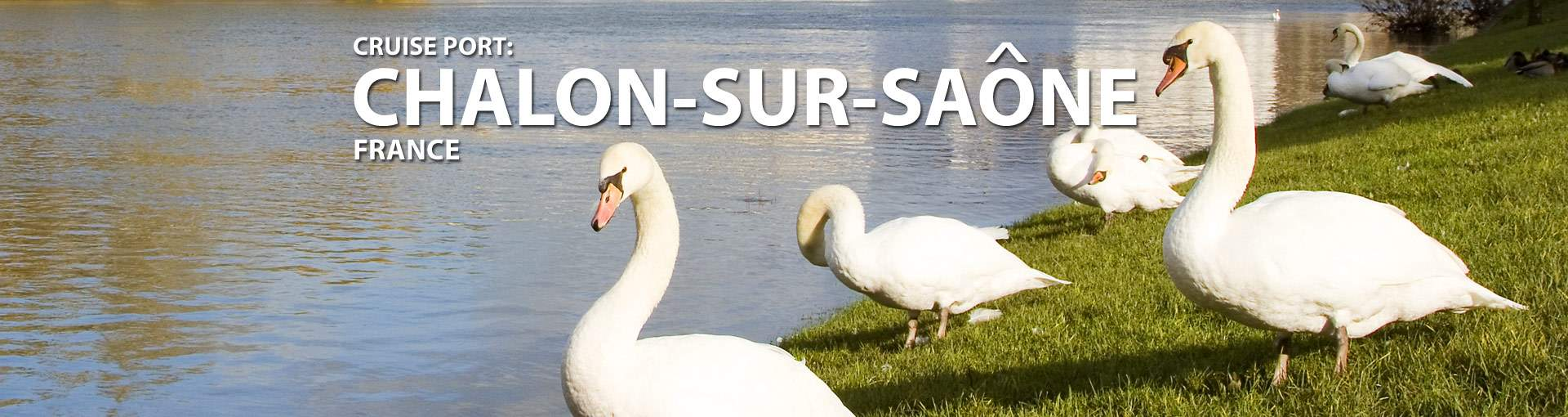 Cruises from Chalon-sur-Saone, France