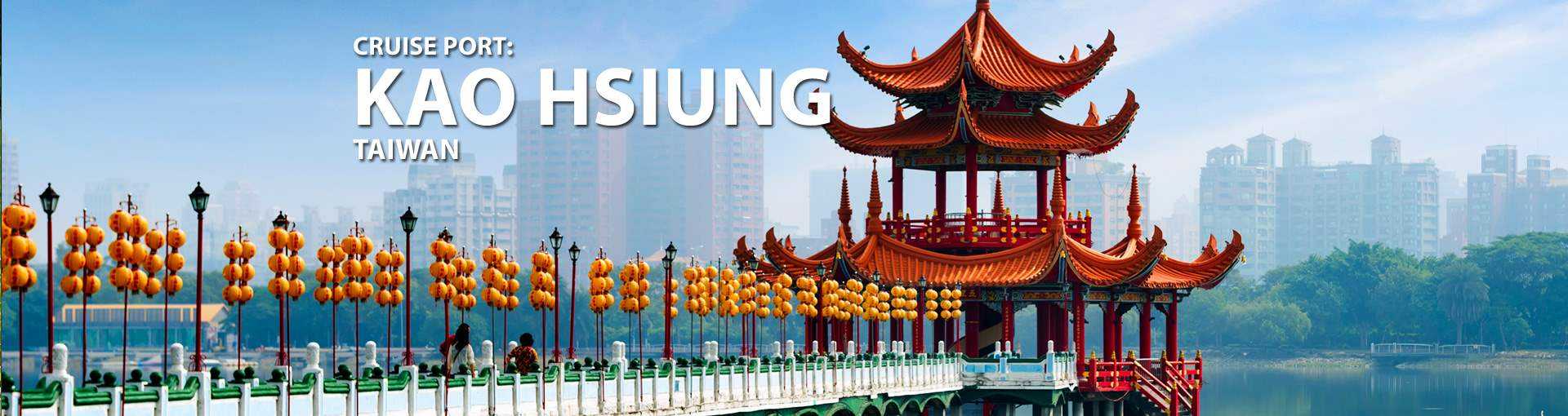 Cruise Port: Kao Hsiung, Taiwan