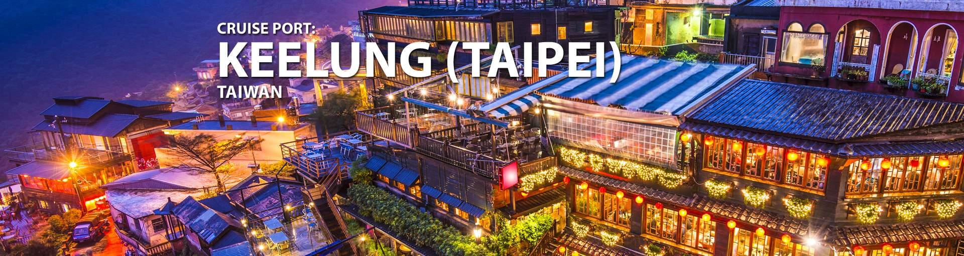 Cruise Port: Keelung Taipei, Taiwan