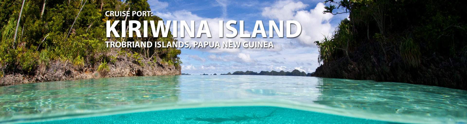 Cruises to Kiriwina Island, Trobriand Islands