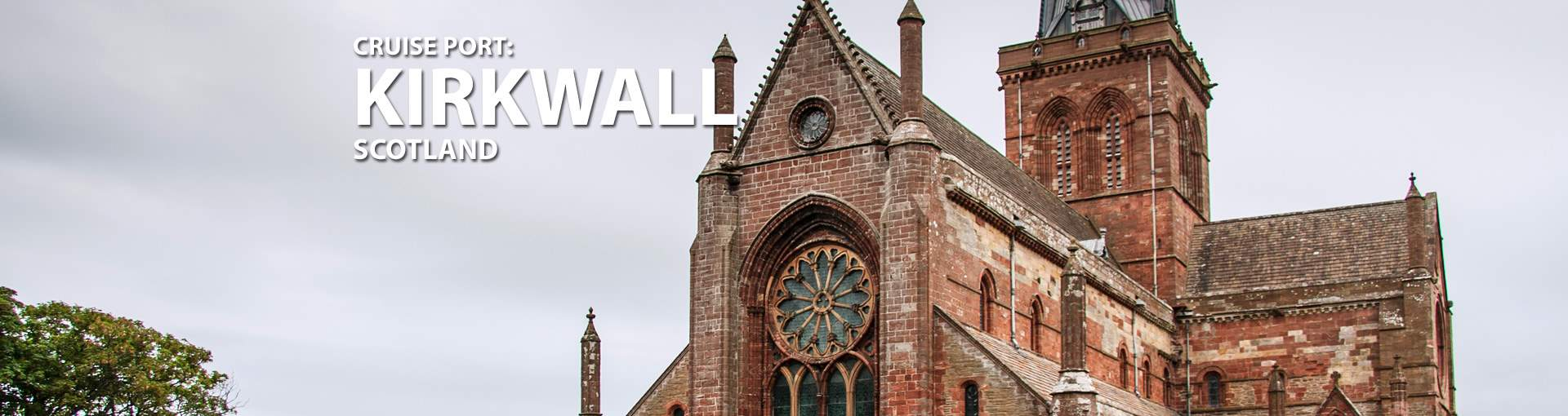 Cruises to Kirkwall, Scotland