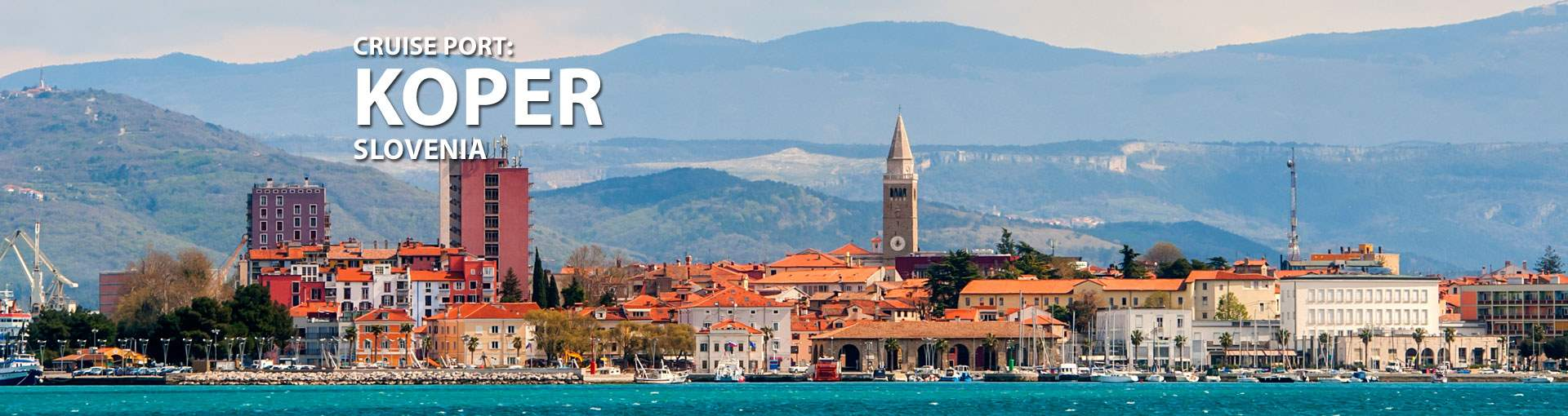 Cruises to Koper, Slovenia