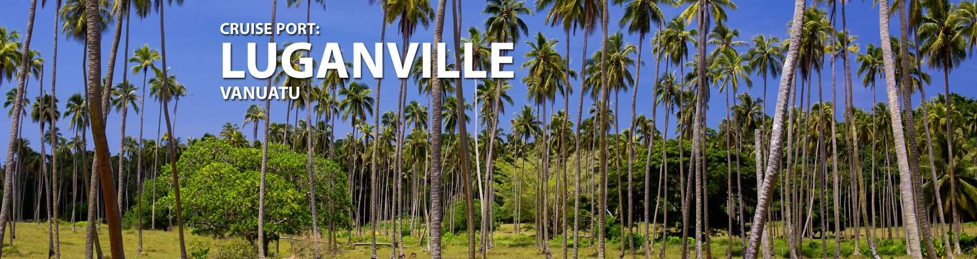 Cruises to Luganville, Vanuatu