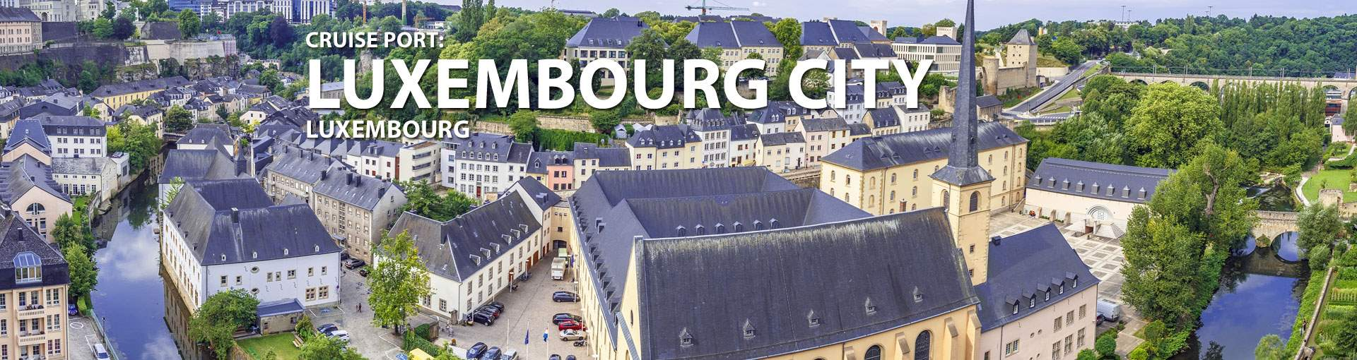 Cruises to Luxembourg City, Luxembourg