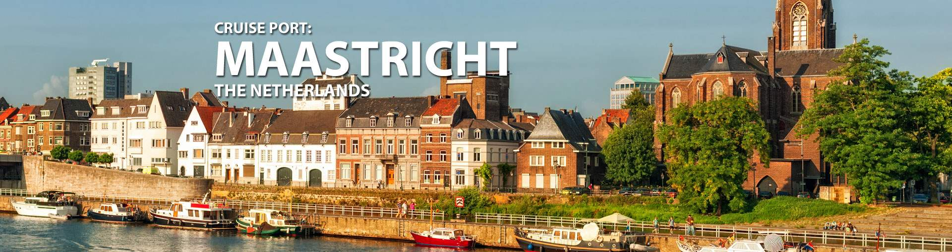 Cruises to Maastricht, The Netherlands