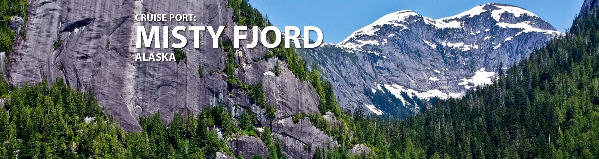 Cruises to Misty Fjord, Alaska