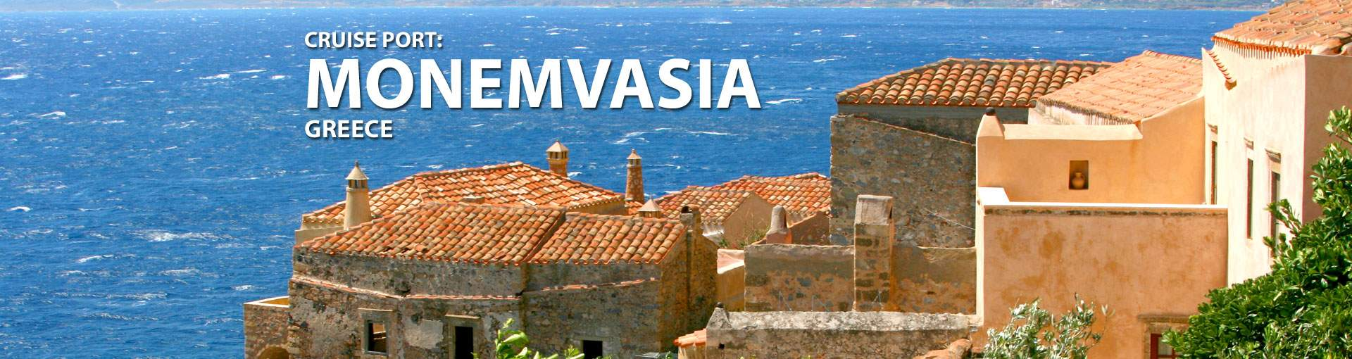 Cruises to Monemvasia, Greece