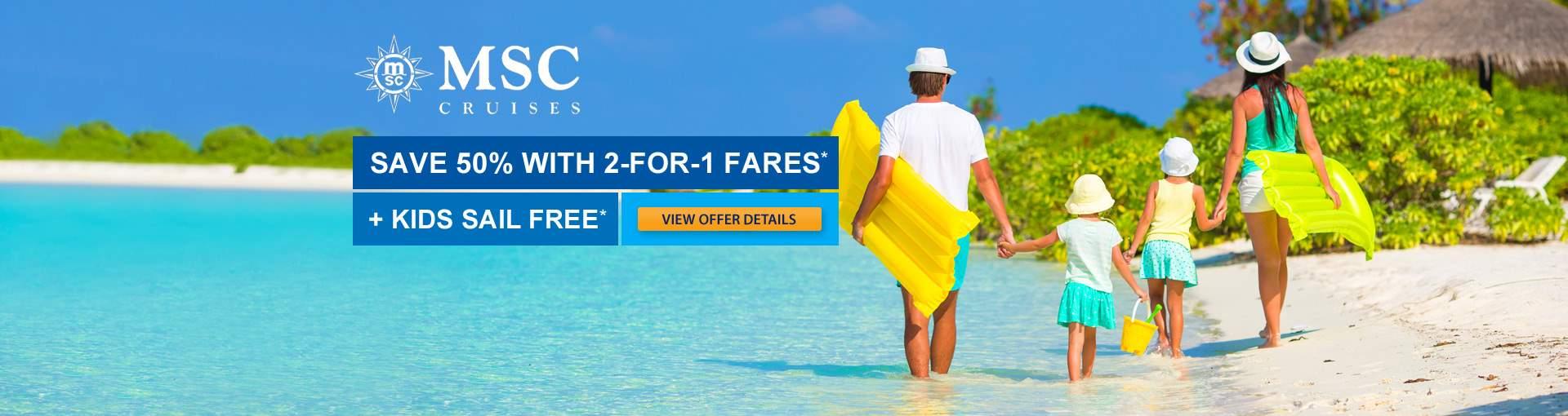 MSC Cruises 2-for-1 Cruises plus Kids Sail FREE*