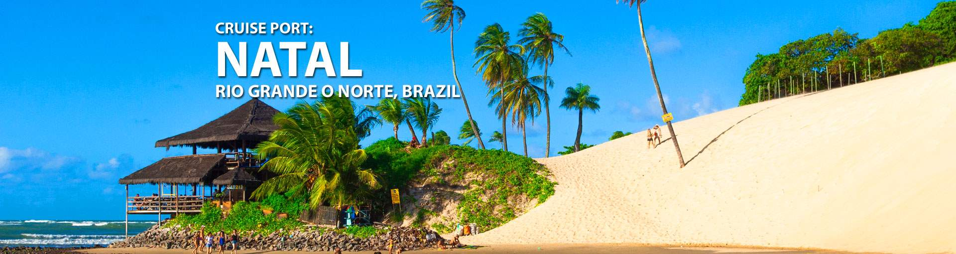 Cruises to Natal(Rio Grande Do Norte), Brazil