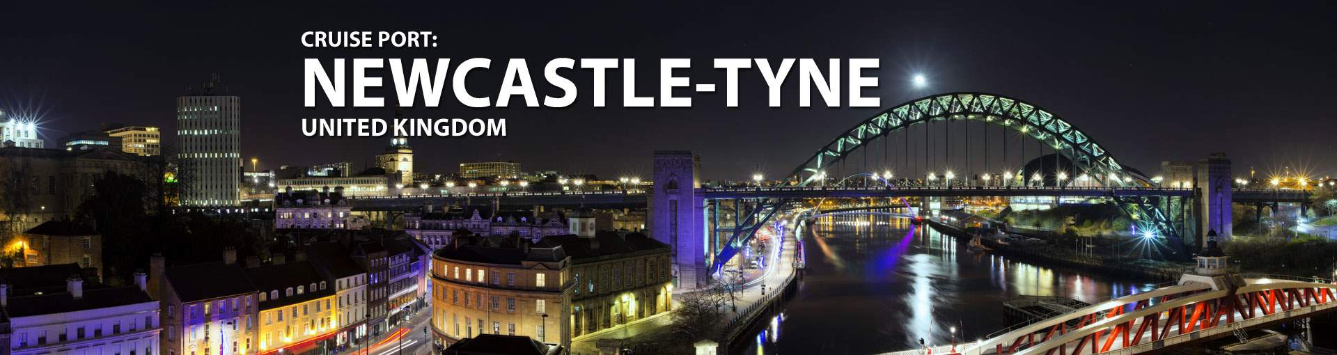 Cruises to Newcastle-Tyne, United Kingdom