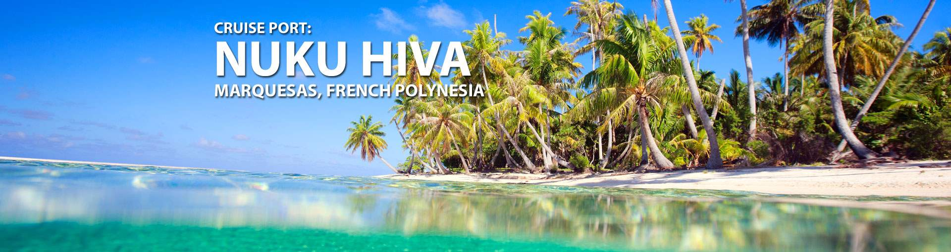 Cruises to Nuku Hiva, Marquesas, French Polynesia
