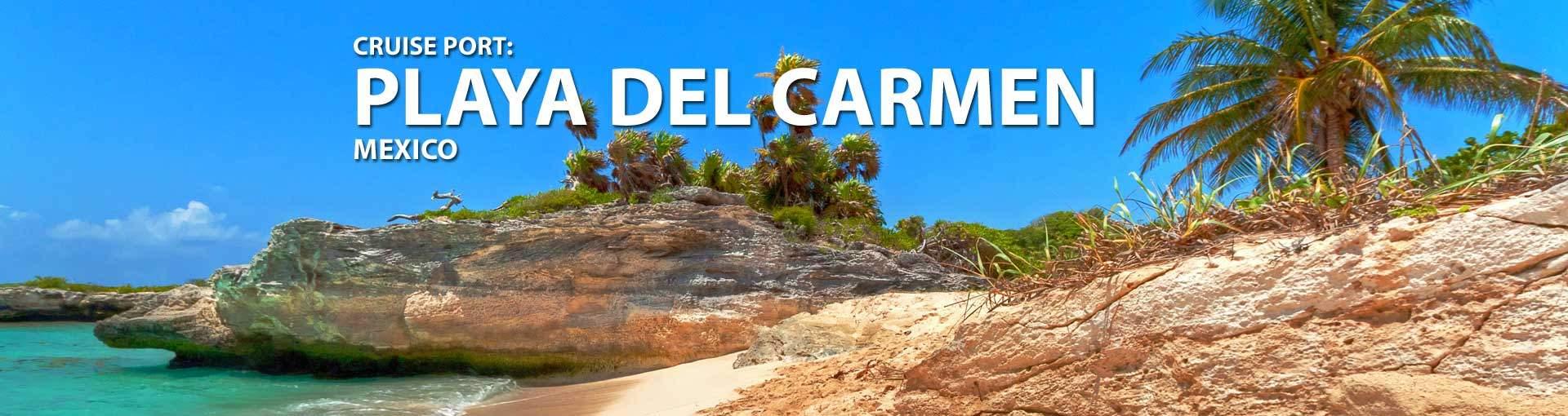 Cruises to Playa Del Carmen, Mexico