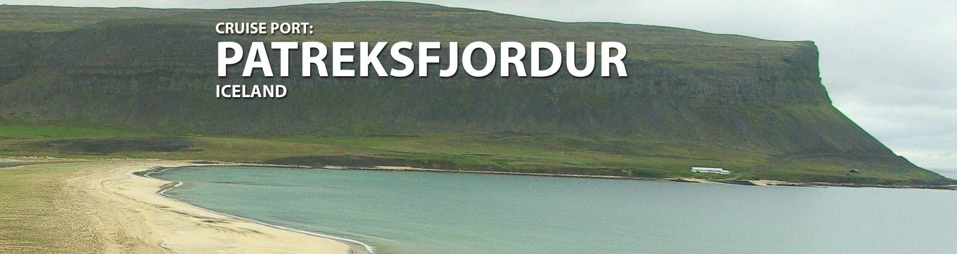 Patreksfjordur, Iceland Cruise Port