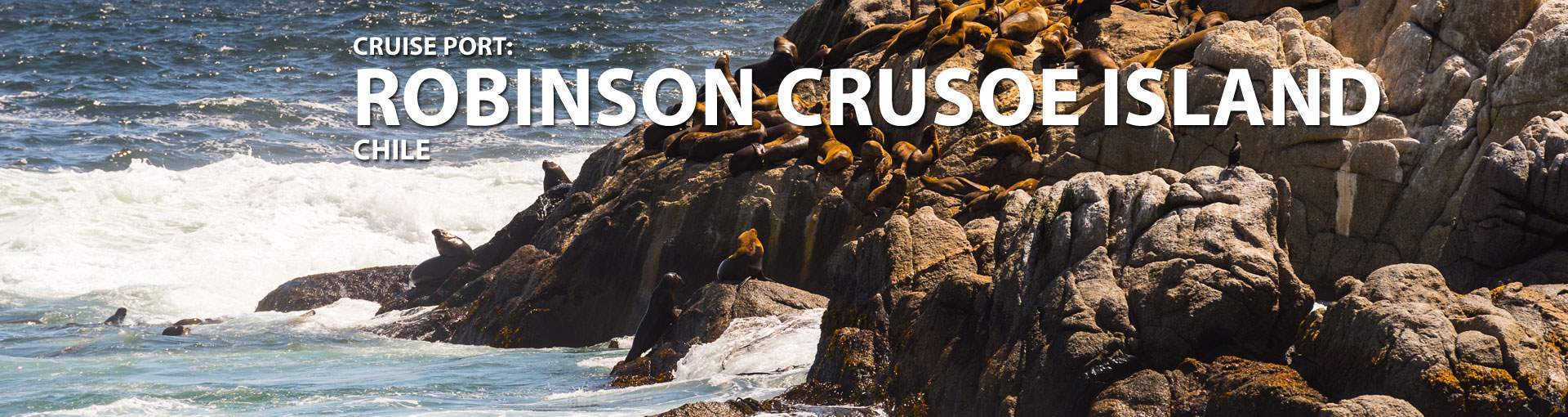 Cruises to Robinson Crusoe Island, Chile