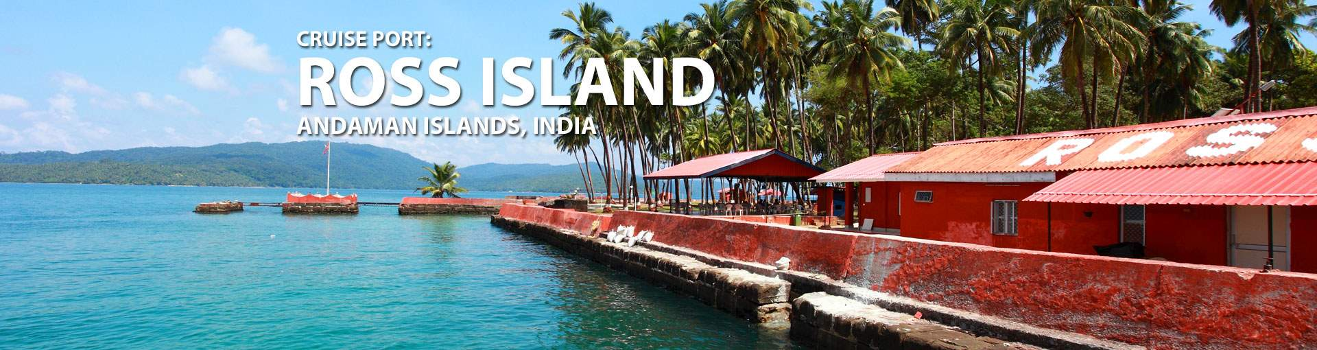 Cruises to Ross Island, Andaman Islands, India