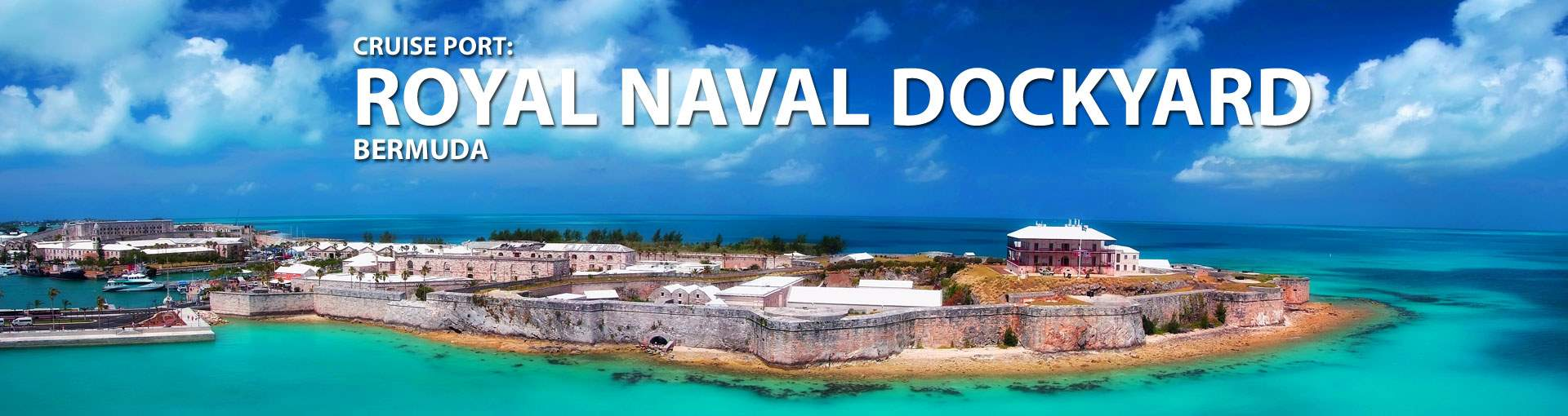 Cruises to Royal Naval Dockyard, Bermuda