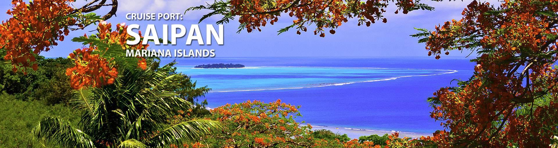 Cruises to Saipan, Mariana Islands
