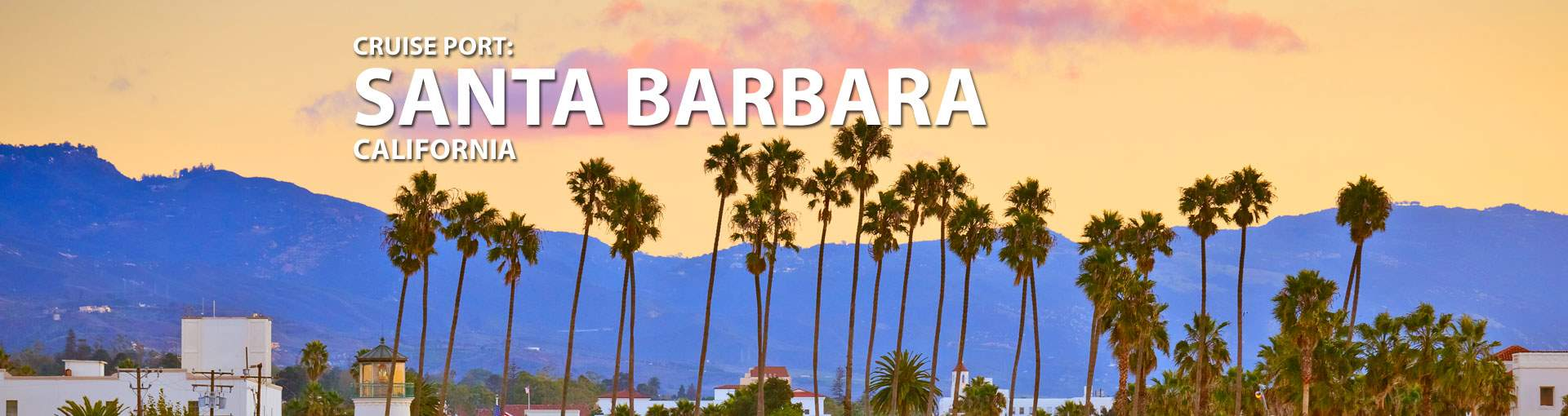 Cruises to Santa Barbara, California