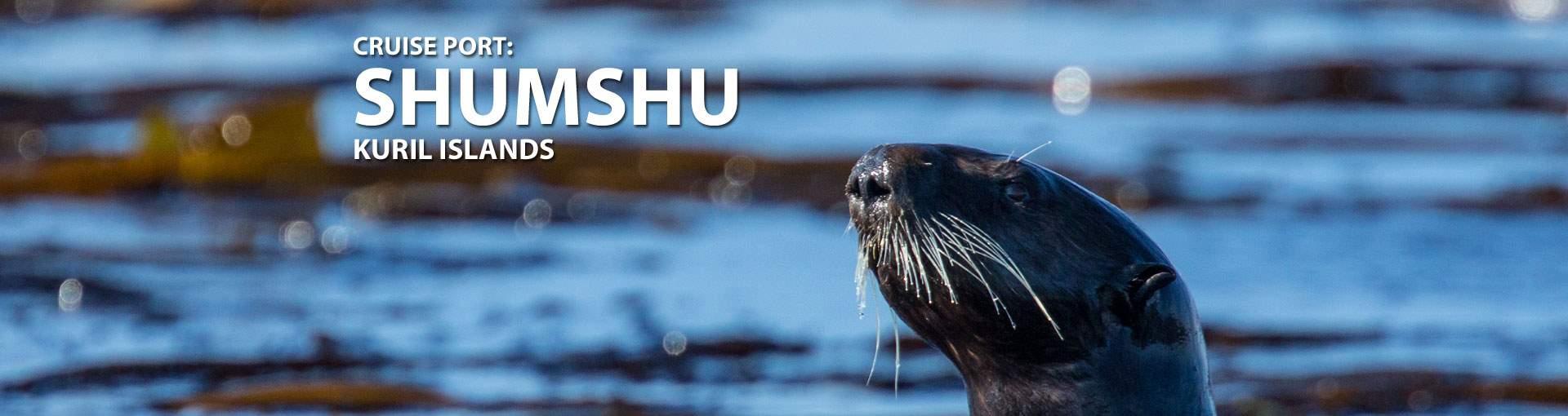 Cruises to Shumshu, Kuril Islands