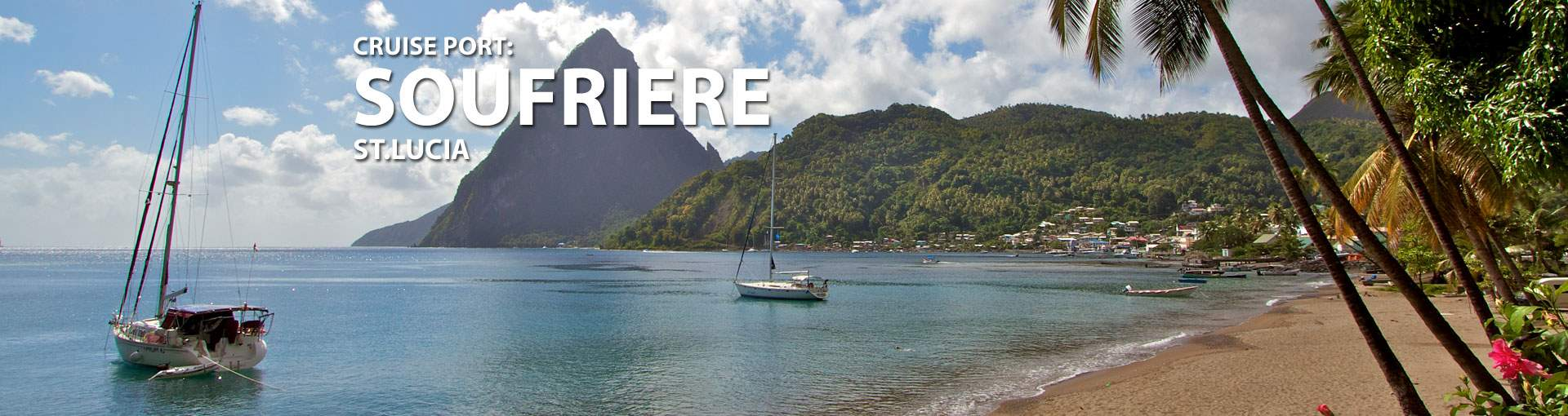 Cruises to Soufriere, St. Lucia