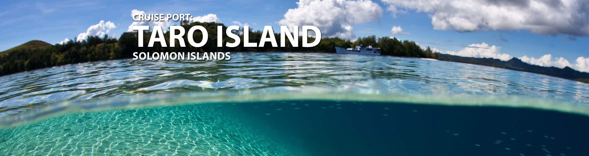 Cruises to Taro Island, Solomon Islands