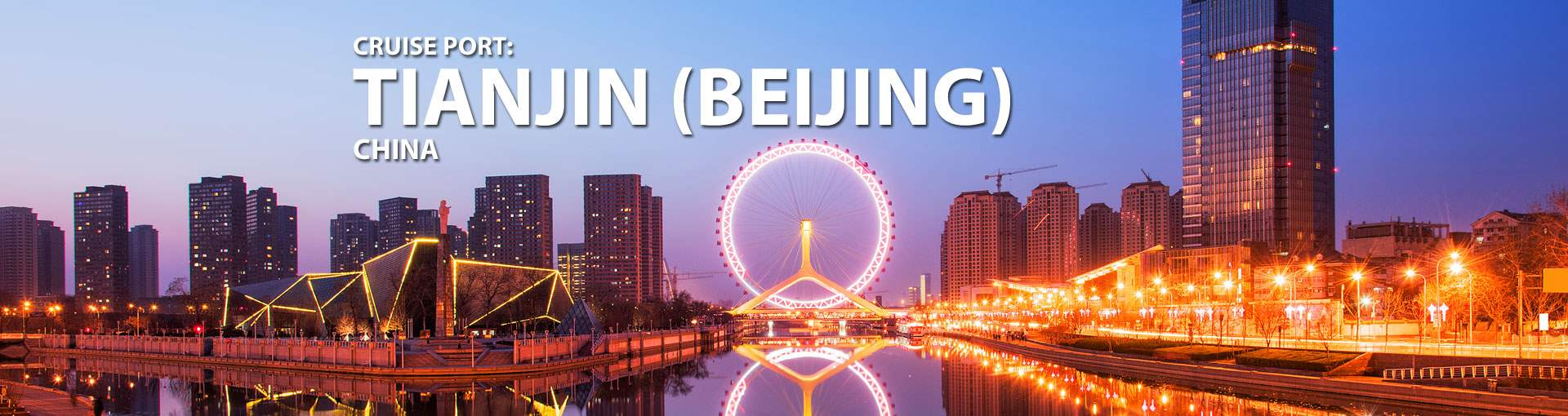 Cruises to Tianjin (Beijing), China