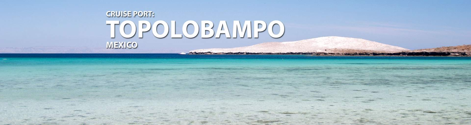 Cruises to Topolobampo, Mexico