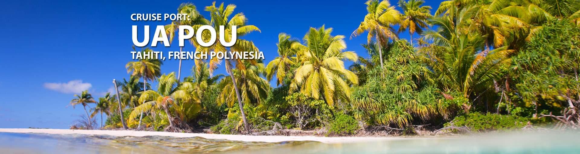 Cruises to Ua Pou, Tahiti, French Polynesia