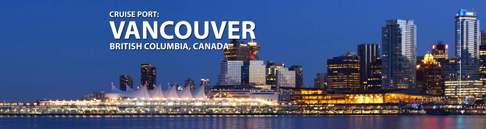Cruises from Vancouver, British Columbia