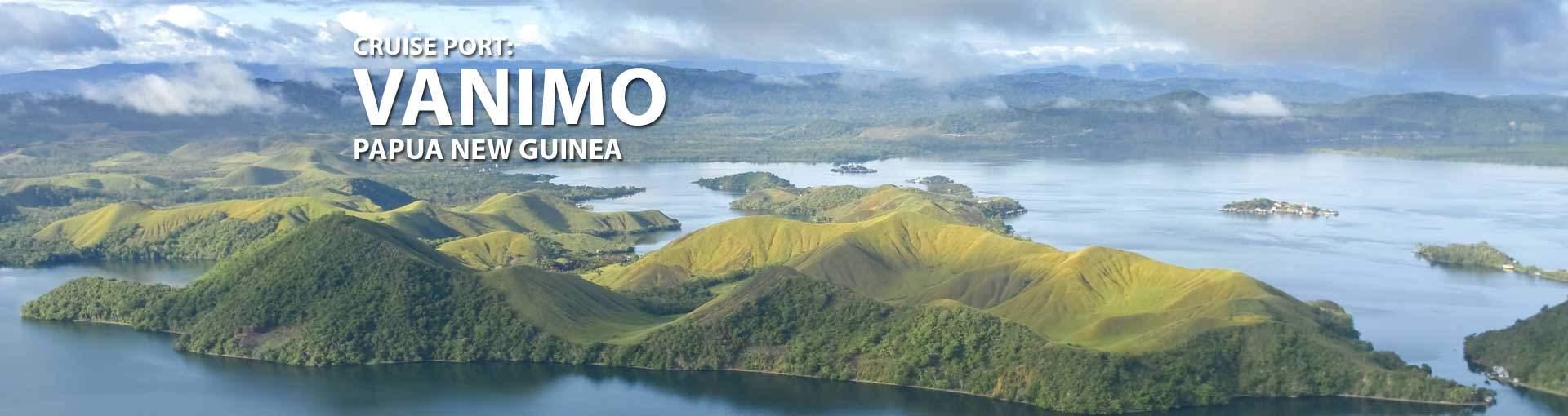 Cruises to Vanimo, Papua New Guinea