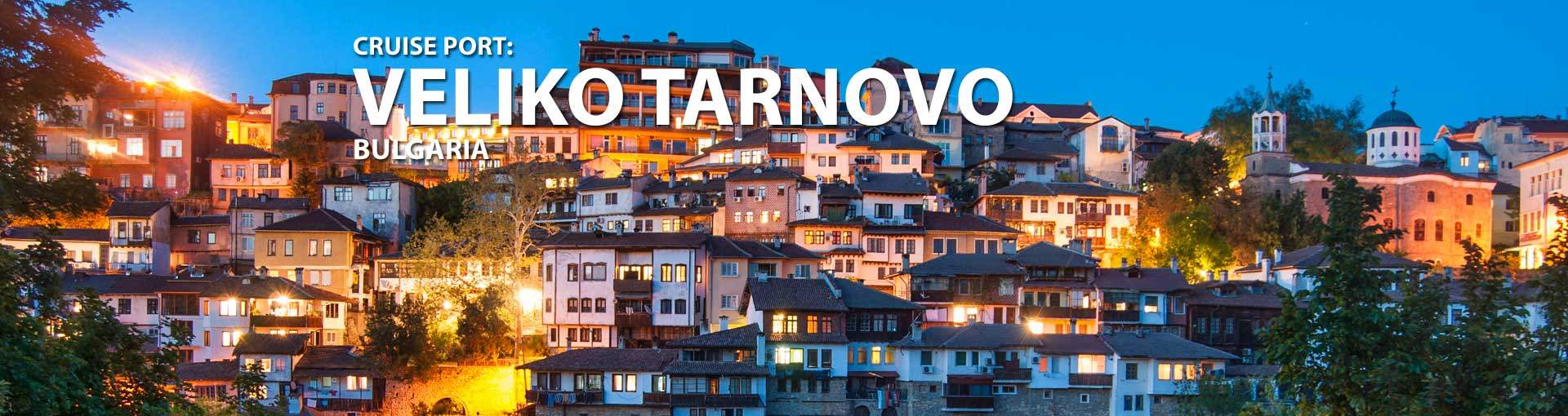 Cruises to Veliko Tarnovo, Bulgaria
