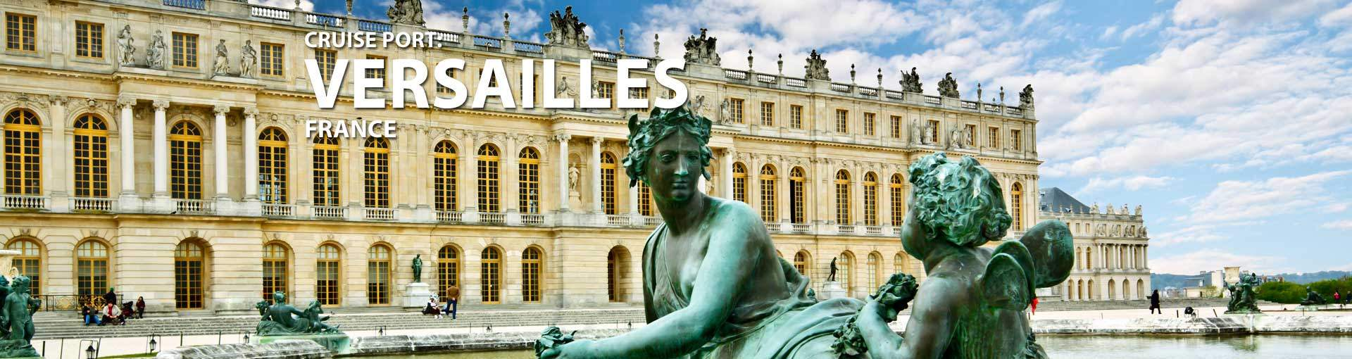 Cruises to Versailles, France