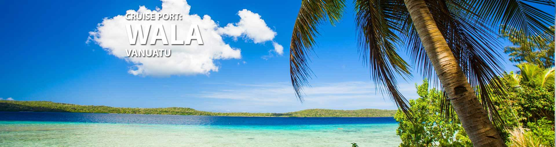 Cruises to Wala, Vanuatu