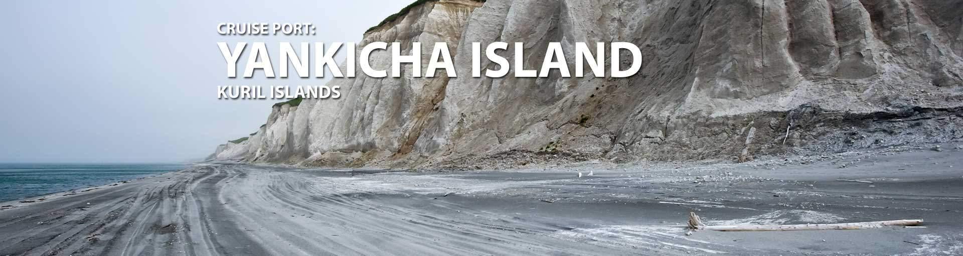 Cruises to Yankicha Island, Kuril Islands